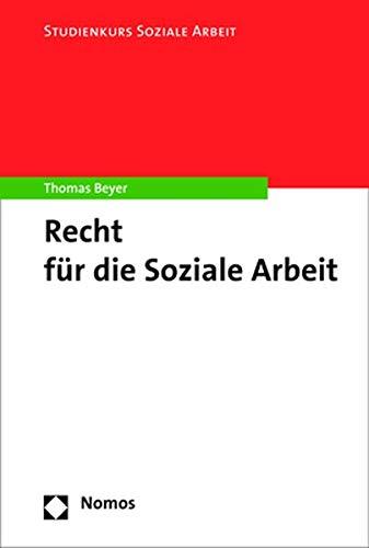 Recht für die Soziale Arbeit (Studienkurs Soziale Arbeit, Band 5)