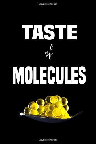 TASTE OF MOLECULES MOLECULAR GASTRONOMY: RECIPE BOOK TO FILL IN (MOL LIFE)