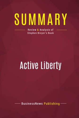 Summary: Active Liberty: Review and Analysis of Stephen Breyer's Book