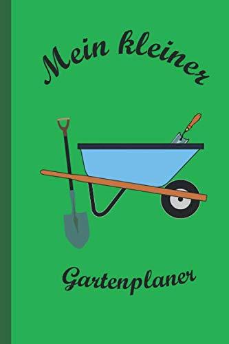 Mein kleiner Gartenplaner: Gartenplaner ideal für jeden Gärtner der seine Zeit gern im Garten verbringt | Garten Planer selbst schreiben | A5 | für 12 ... | Gemüsegarten planen | Jahresplan Garten