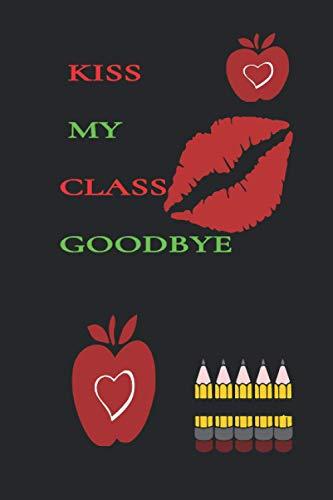 Teacher lined notebook journal. Kiss my class goodbye gift: 100 days of school