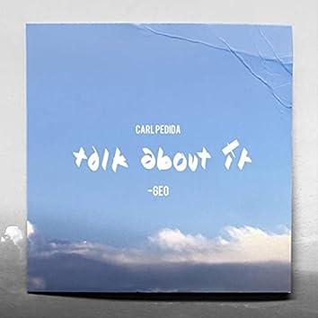 Talk About It (feat. -Geo)