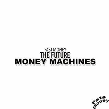 Fast Money the Future Money Machines