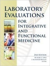 Compare Textbook Prices for Laboratory Evaluations for Integrative and Functional Medicine 2nd Edition Edition ISBN 9780988432208 by Lord, Richard S., Ed.