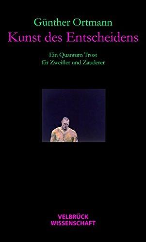 Kunst des Entscheidens: Ein Quantum Trost für Zweifler und Zauderer