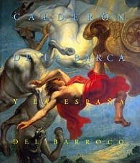 Calderón de la barca y la España del barroco: Amazon.es: Calderón de la Barca: Libros