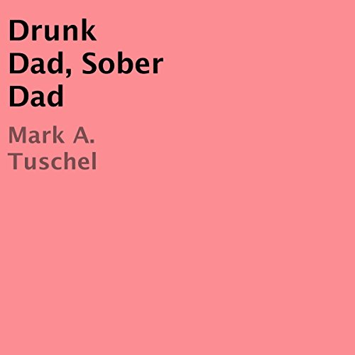 Drunk Dad, Sober Dad audiobook cover art