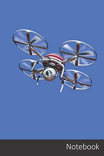 Notebook: Quadrocopter, Cámara, Aviones No Tripulados, Volar Cuaderno / Diario / Libro de escritura / Notas - 6 x 9 pulgadas (15.24 x 22.86 cm), 110 páginas, superficie brillante.