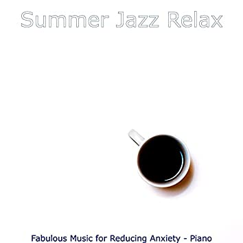 Fabulous Music for Reducing Anxiety - Piano