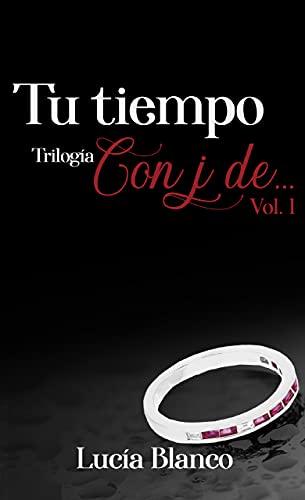 Tu tiempo (Con J de… nº 1) de Lucía Blanco
