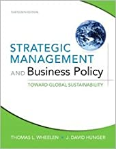 Strategic Management and Business Policy: Toward Global Sustainability 13th (thirteenth) edition Text Only