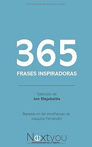 365 frases inspiradoras de Joaquina Fernández: Selección de Jon Elejabeitia