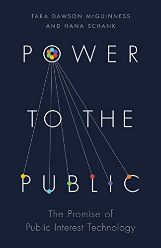 Power to the Public: The Promise of Public Interest Technology