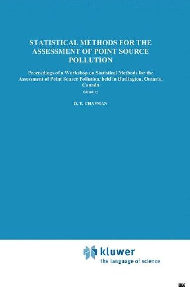 収入フェザーやむを得ないStatistical Methods for the Assessment of Point Source Pollution: Proceedings of a Workshop on Statistical Methods for the Assessment of Point Source Pollution, held in Burlington, Ontario, Canada