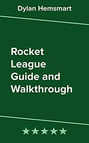 Rocket League Guide and Walkthrough (English Edition)