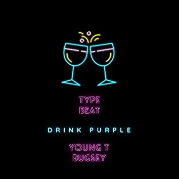 Type Beat Young T Bugsey - Drink Purple