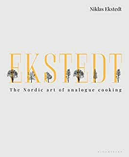Ekstedt: The Nordic Art of Analogue Cooking