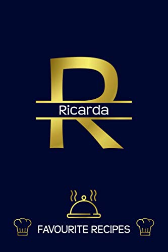 Ricarda: Favourite Recipes - Personalized Name Cookbook To Write In - Initial Monogram Letter - Free Space For Notes, Gift For Baking - Golden (6x9, 111 Pages)