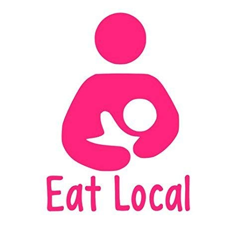 Eat Local Decal Breastfeeding Decal Nursing Mom Window Decal I Eat Local Breastfeeding Decal Baby Wearing Decal Mothers Milk Sticker