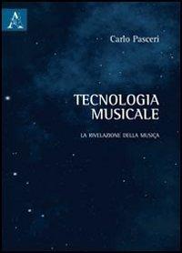 Tecnologia musicale. La rivelazione della musica