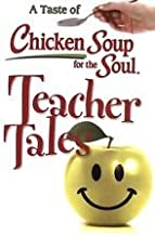 Teacher Tales (A Taste of Chicken Soup for the Soul)