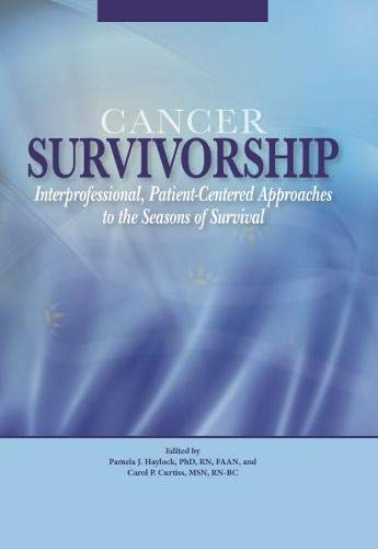 Cancer Survivorship: Cancer Survivorship: Interprofessional, Patient-Centered Approaches to the Seasons of Survival