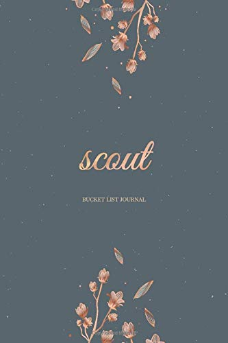 Scout Bucket List, Flower Journal To Write In For Women And Girls (Notebook, Diary, Composition Book): Personalized Birthday Present Gift For Scout To ... Present Floral Journal For Women Lined Paper.