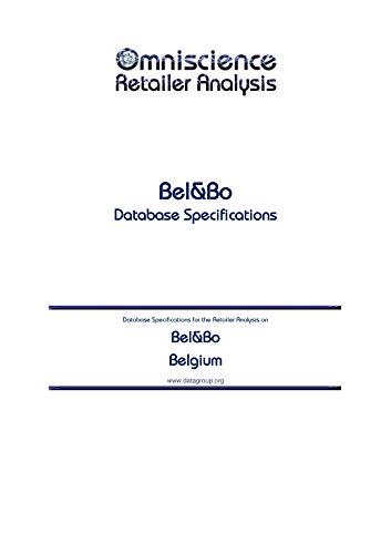 Bel&Bo - Belgium: Retailer Analysis Database Specifications (Omniscience Retailer Analysis - Belgium Book 11263) (English Edition)