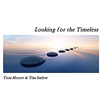 Looking for the Timeless