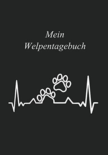 Mein Welpentagebuch: Hundetagebuch / Das erste Jahr mit Hund / 110 Seiten rund um den Welpen / Der Welpe zieht ein