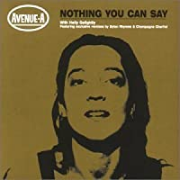 Nothing You Can Say by Avenue a