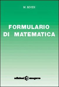 Formulario di matematica. Per le Scuole
