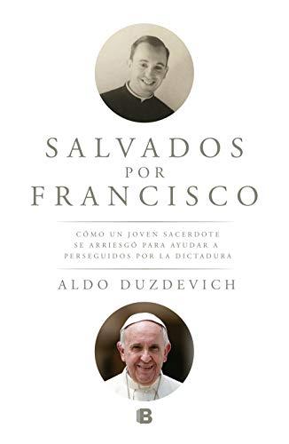 Salvados por Francisco: Cómo un joven sacerdote se arriesgó para ayudar a perseguidos por la dictadura