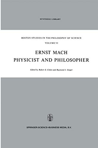 Ernst Mach: Physicist and Philosopher (Boston Studies in the Philosophy and History of Science Book 6) (English Edition)
