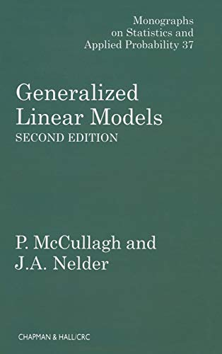 Generalized Linear Models (Chapman & Hall/CRC Monographs on Statistics and Applied Probability)