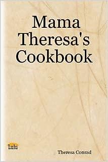 Mama Theresa's Cookbook