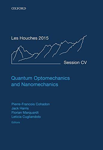 Quantum Optomechanics and Nanomechanics: Lecture Notes of the Les Houches Summer School: Volume 105, August 2015