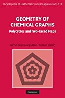 Geometry of Chemical Graphs: Polycycles and Two-faced Maps (Encyclopedia of Mathematics and its Applications)