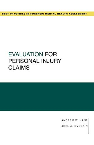 Compare Textbook Prices for Evaluation for Personal Injury Claims Best Practices for Forensic Mental Health Assessments 1 Edition ISBN 9780195326079 by Kane, Andrew W.,Dvoskin, Joel A.