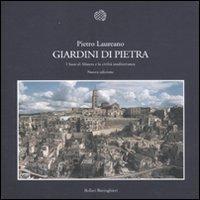 Giardini di pietra. I Sassi di Matera e la civiltà mediterranea. Ediz. illustrata