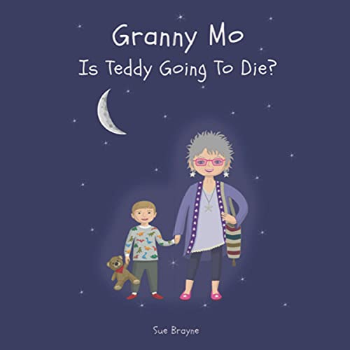Granny Mo, Is Teddy Going to Die?