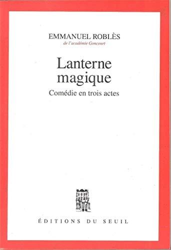 Lanterne magique. Comédie en trois actes (CADRE ROUGE) (French Edition)