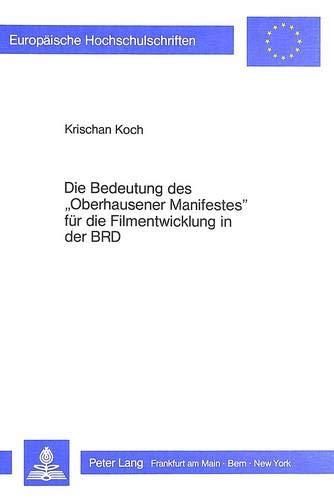 Die Bedeutung des Oberhausener Manifestes für die Filmentwicklung in der BRD