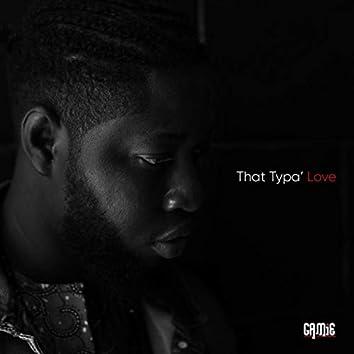 That Typa' Love