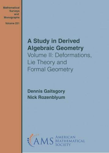 A Study in Derived Algebraic Geometry: Deformations, Lie Theory and Formal Geometry (Mathematical Surveys and Monographs)
