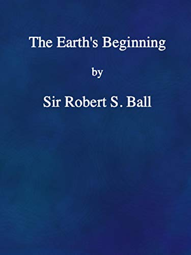 """The Abridged Version of \""""The Earth\'s Beginning\"""" (English Edition)"""