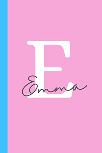 Letter 'E' is for Emma Journal Notebook and Gift: A personalized notebook and Emma name gift made just for her (6x9 in notebook, perfect as a journal or diary for girls)