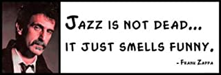 Wall Quote - Frank Zappa - Jazz Is Not Dead...it Just Smells Funny