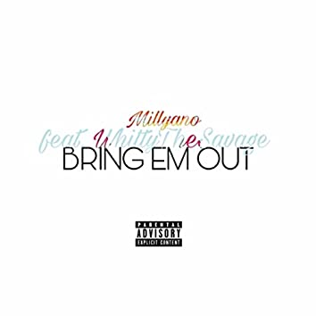 Bring 'Em Out (feat. Whittythesavage)