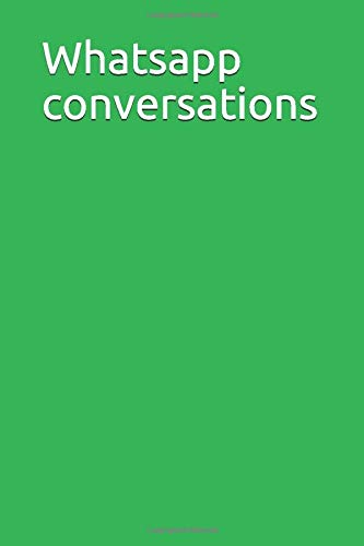Whatsapp conversations: Original 6''x9'' lined notebook - 110 pages to enjoy writing your favourite jokes Perfect gits for boys girls men women